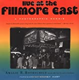 img - for Live at the Fillmore East: A Photographic Memoir by Amalie R. Rothschild (2000-10-10) book / textbook / text book