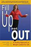 img - for Fill Up, Not Out by Franceen Friefeld (2004-10-04) book / textbook / text book