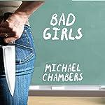 Bad Girls   Michael Chambers