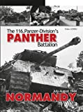 Panther in Normandy: The 116 Panzer Division's Battalion Odyssey, July - August 1944