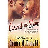 Carved In Stone: A Novel (Art of Love Book 1)