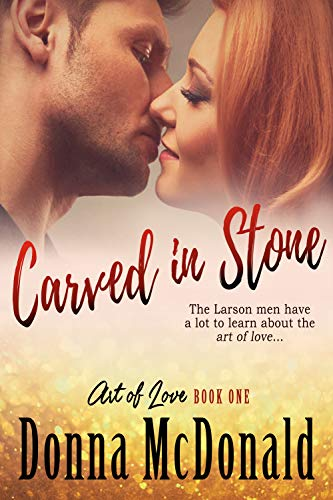 Carved In Stone: A Novel (Art of Love Book 1) by [McDonald, Donna]