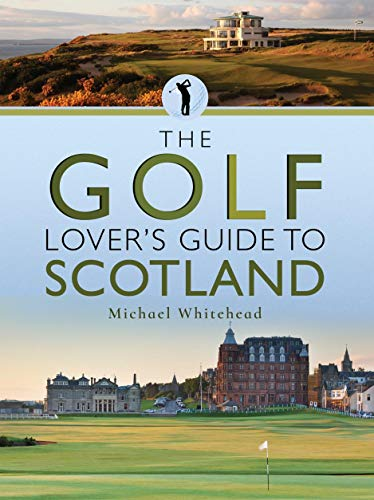 The Golf Lover's Guide to Scotland (City Guides) ()