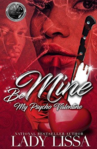 Be Mine ( A Stand Alone Novel): My Psycho Valentine (Be Mine Valentine)
