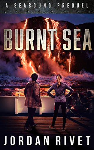 Burnt Sea: A Seabound Prequel (Seabound Chronicles Book 0) by [Rivet, Jordan]