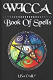 Wicca Book of Spells: Wicca Book of Spells which includes Wicca Altar and Wicca Herbal Magic (Wicca Book of shadows)