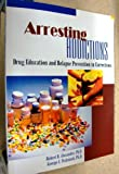 Arresting Addictions : Drug Education and Relapse Prevention in Corrections, Alexander, Robert B. and Pratsinak, George J., 1569911452
