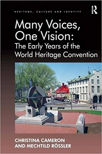 Book Many Voices, One Vision: The Early Years of the World Heritage Convention (Heritage, Culture and Identity)