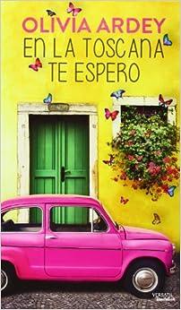 En La Toscana Te Espero (ROMANTICA): Amazon.es: Olivia