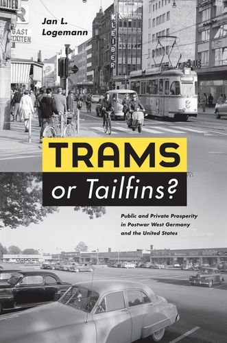 Trams or Tailfins?: Public and Private Prosperity in Postwar West Germany and the United States ebook