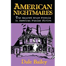 American Nightmares: The Haunted House Formula in American Popular Fiction