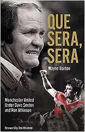 Que Sera, Sera: Manchester United Under Dave Sexton and ...