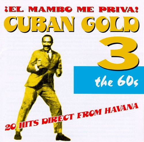 (Cuban Gold, Vol. 3: Mambo Me Priva)