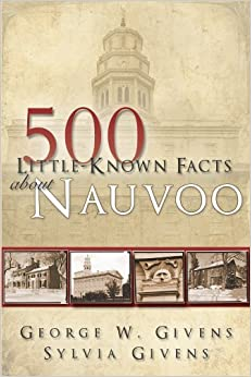 Book 500 Little-known Facts About Nauvoo by George Givens (2010-03-08)