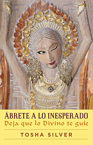 Book : Abrete A Lo Inesperado (outrageous Openness Spanis...