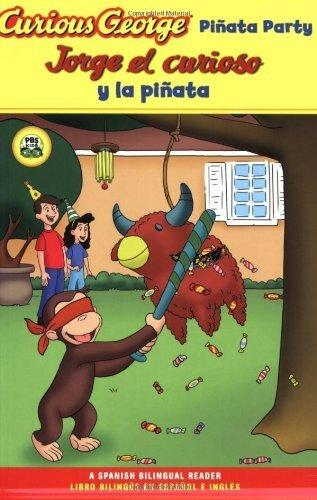 Jorge el curioso y la pinata / Curious George Pinata Party Spanish/English Bilingual Edition (CGTV Reader) (Spanish and English Edition) by H. A. Rey (2009-05-04)