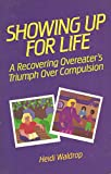 Showing up for Life, Heidi Waldrop, 0894867148
