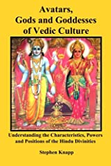 Avatars, Gods and Goddesses of Vedic Culture: Understanding the Characteristics, Powers and Positions of the Hindu Divinities Paperback