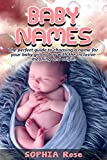 Baby Names: The perfect guide to choosing a name for your baby girl or boy with the inclusive meaning and origin.