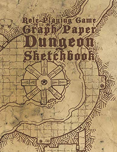 Role Playing Game Graph Paper Dungeon Sketchbook: A Handy Notebook For Sketching Dangerous Locales