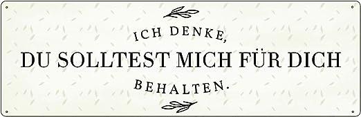 Holzschild mit Spruch ICH DENKE DU SOLLTEST MICH FÜR DICH BEHALTEN Valentinstag