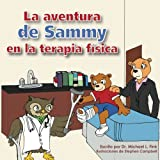 img - for Sammy's Physical Therapy Adventure (Spanish Version) (Spanish Edition) book / textbook / text book