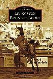Livingston Roundup Rodeo, Carla G. Williams, 146713001X