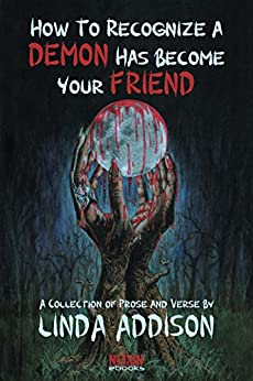 How To Recognize A Demon Has Become Your Friend (Necon Modern Horror Book 9) by [Addison, Linda]