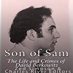 Son of Sam: The Life and Crimes of David Berkowitz |  Charles River Editors,Zed Simpson
