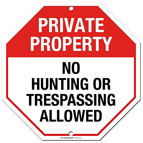 "Private Property Sign, No Hunting or Trespassing Allowed Sign, Octagon Shaped Indoor/Outdoor Rust-Proof and Fade-Resistant .040 Aluminum, 11"" x 11"", Made in USA - by My Sign Center from My Sign Center"