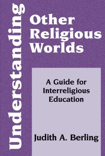 Understanding Other Religious Worlds: A Guide for Interreligious Education (Faith Meets Faith Series)