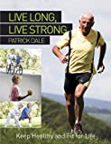 Product review for Live Long, Live Strong: Keep Healthy and Fit For Life