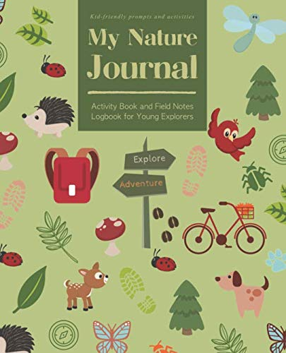 My Nature Journal: Activity Book and Field Notes Logbook for Young Explorers | Kid-friendly prompts and activities