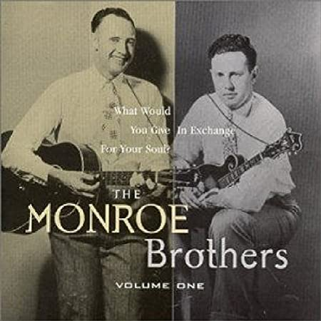 Amazon   What Would You Give in Exchange for Your Soul by Monroe Brothers   Monroe Brothers   ミュージック   音楽