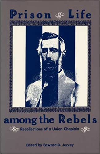 Prison life among the Rebels : recollections of a Union chaplain