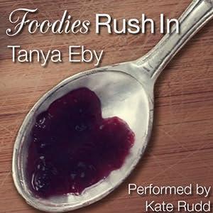 Foodies Rush In Audiobook