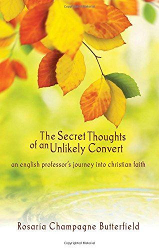 The Secret Thoughts of an Unlikely Convert : An English Professor