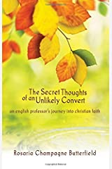 The Secret Thoughts of an Unlikely Convert : An English Professor's Journey into Christian Faith Paperback