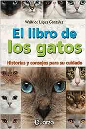 El libro de los gatos: Historias y consejos para su cuidado ...