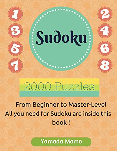 Sudoku: Brain Training 2,000 puzzles: From Beginner to Master-Level All you need for Sudoku are inside this book !