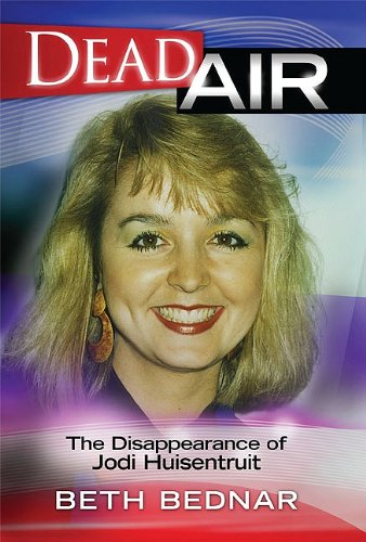 Dead Air - The Disappearance of Jodi Huisentruit