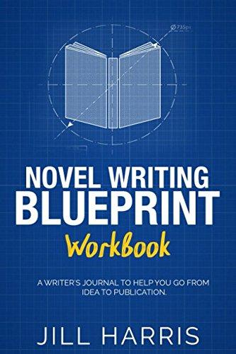Novel Writing Blueprint Workbook: A novel writer's journal