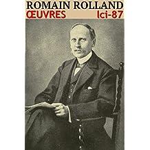Romain Rolland - Oeuvres: lci-87 (lci-eBooks) (French Edition)