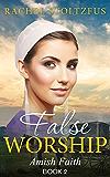False Worship - Book 2 (Amish Faith (False Worship) Series)