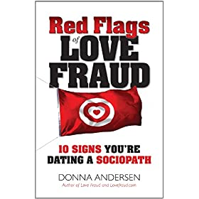 Learn more about the book, Red Flags of Love Fraud: 10 Signs You're Dating a Sociopath