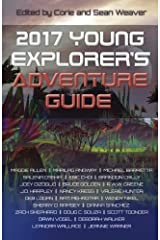 2017 Young Explorer's Adventure Guide (Young Explorer's Adventure Guides) (Volume 3) Paperback