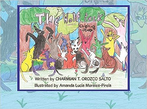 The Wolf Pack La Manada De Lobos : Origin Story El Origen De La Historia: Amazon.es: Salto, Charmian T. Orozco, Morales-Pirela, Amanda Lucía: Libros en idiomas extranjeros