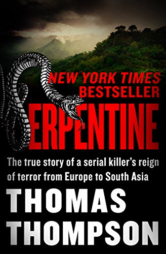 Amazon serpentine the true story of a serial killers reign of serpentine the true story of a serial killers reign of terror from europe to south fandeluxe