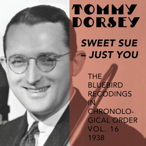 Sweet Sue - Just You (The Bluebird Recordings in Chronological Order, Vol. 16 - -
