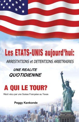 Les Etats-Unis aujourdhui: Arrestations et detentions arbitraires, une realite quotidienne